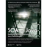 SOA with Java (paperback) Realizing ServiceOrientation with Java Technologies by Erl, Thomas; Tost, Andre; Roy, Satadru; Thomas, Philip; Balasubramanian, Raj; Chou, David; Plunkett, Thomas, 9780134767451
