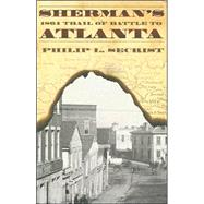 Sherman's 1864 Trail of Battle to Atlanta by Secrist, Philip L., 9780865547452
