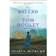 The Ballad of Tom Dooley A Ballad Novel by McCrumb, Sharyn, 9781250007452