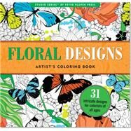 Floral Designs Artist's Coloring Book by Peter Pauper Press, 9781441317452