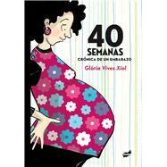 40 semanas by Xiol, Glòria Vives, 9788415357452