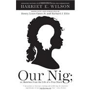 Our Nig by WILSON, HARRIET E.GATES, HENRY LOUIS JR, 9780307477453