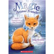 Ruby Fuzzybrush's Star Dance (Magic Animal Friends #7) by Meadows, Daisy, 9780545907453