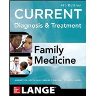 CURRENT Diagnosis & Treatment in Family Medicine, 4th Edition by South-Paul, Jeannette; Matheny, Samuel; Lewis, Evelyn, 9780071827454