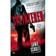 Splintered by Schultz, Jamie, 9780451467454