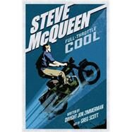 Steve Mcqueen: Full-throttle Cool by Zimmerman, Dwight; Scott, Greg (CON), 9780760347454