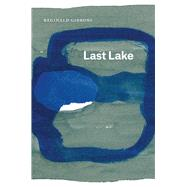 Last Lake by Gibbons, Reginald, 9780226417455
