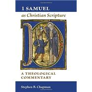 1 Samuel As Christian Scripture by Chapman, Stephen B., 9780802837455