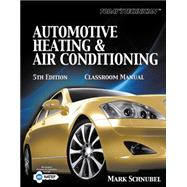 Today's Technician Automotive Heating & Air Conditioning Classroom Manual and Shop Manual by Schnubel, Mark, 9781133017455