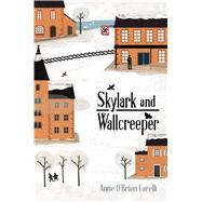 Skylark and Wallcreeper by Carelli, Anne O'Brien, 9781499807455