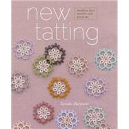 New Tatting: Modern Lace Motifs & Projects by Morimoto, Tomoko, 9781596687455