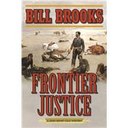 Frontier Justice by Brooks, Bill, 9781634507455