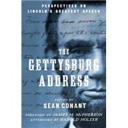 The Gettysburg Address Perspectives on Lincoln's Greatest Speech by Conant, Sean, 9780190227456