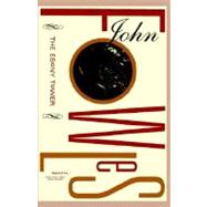 The Ebony Tower by Fowles, John, 9780316287456