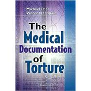 The Medical Documentation of Torture by Edited by Michael Peel , Vincent Iacopino, 9780521117456