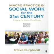 Macro Practice in Social Work for the 21st Century by Burghardt, Steve, 9781452257457