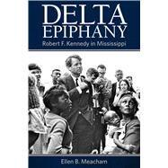Delta Epiphany by Meacham, Ellen B., 9781496817457