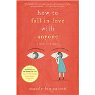 How to Fall in Love With Anyone by Catron, Mandy Len, 9781501137457