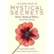 A Little Book of Mystical Secrets by Mafi, Maryam; Farzad, Narguess, 9781571747457