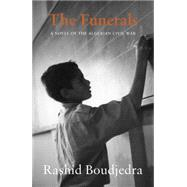 The Funerals by Boudjedra, Rachid; Naffis-sahely, Andr�, 9781906697457