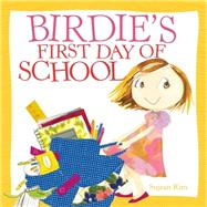 Birdie's First Day of School by Rim, Sujean, 9780316407458