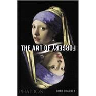The Art of Forgery by Charney, Noah, 9780714867458