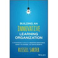 Building an Innovative Learning Organization by Sarder, Russell; Chan, Janis Fisher, 9781119157458