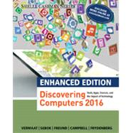 Enhanced Discovering Computers ©2017 by Vermaat, Misty E.; Sebok, Susan L.; Freund, Steven M.; Frydenberg, Mark; Campbell, Jennifer T., 9781305657458