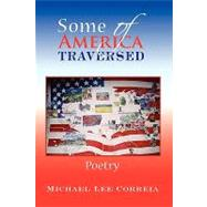 Some of America Traversed : Poetry by Correia, Michael, 9781425757458