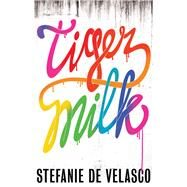 Tiger Milk by De Velasco, Stefanie; Mohr, Tim, 9781781857458