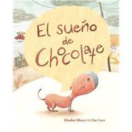El sueño de Chocolate by Blasco, Elisabeth; Coco, Cha, 9788416147458