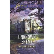 Unknown Enemy by Karl, Michelle, 9780373447459