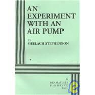 An Experiment With an Air Pump by Stephenson, Shelagh, 9780822217459