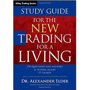 The New Trading for a Living: Psychology-discipline-trading Tools and Systems-risk Control-trade Management by Elder, Alexander, Dr., 9781118467459