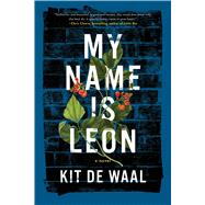 My Name Is Leon by De Waal, Kit, 9781501117459