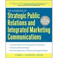 The Handbook of Strategic Public Relations and Integrated Marketing Communications, Second Edition by Caywood, Clarke, 9780071767460