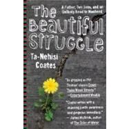 The Beautiful Struggle by COATES, TA-NEHISI, 9780385527460