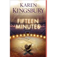 Fifteen Minutes by Kingsbury, Karen, 9781451687460
