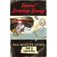 One Midlife Crisis and a Speedo by Bristow-Bovey, Darrel, 9781770227460