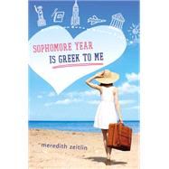 Sophomore Year Is Greek to Me by Zeitlin, Meredith, 9780399167461