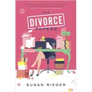The Divorce Papers by Rieger, Susan, 9780804137461