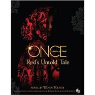 Once Upon a Time: Red's Untold Tale by Toliver, Wendy, 9781484727461