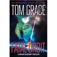 Fatal Orbit by Grace, Tom, 9781621577461