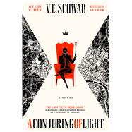 A Conjuring of Light by Schwab, V. E., 9780765387462