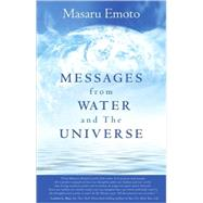 Messages from Water and the Universe by Emoto, Masaru, 9781401927462