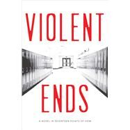 Violent Ends by Hutchinson, Shaun David; Shusterman, Neal; Shusterman, Brendan; Revis, Beth; Smith, Cynthia Leitich, 9781481437462