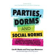 Parties, Dorms and Social Norms by Meeks, Lisa M.; Masterson, Tracy Loye; Rigler, Michelle; Quinn, Emily; Thierfeld-brown, Jane, 9781849057462