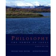 Philosophy : The Power of Ideas by Moore, Brooke Noel; Bruder, Kenneth, 9780073407463