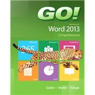 GO! with Microsoft Word 2013 Comprehensive by Gaskin, Shelley; Martin, Carol L.; Vargas, Alicia, 9780133417463