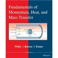 Fundamentals of Momentum, Heat, and Mass Transfer by Welty, James R.; Rorrer, Gregory L.; Foster, David G., 9781118947463
